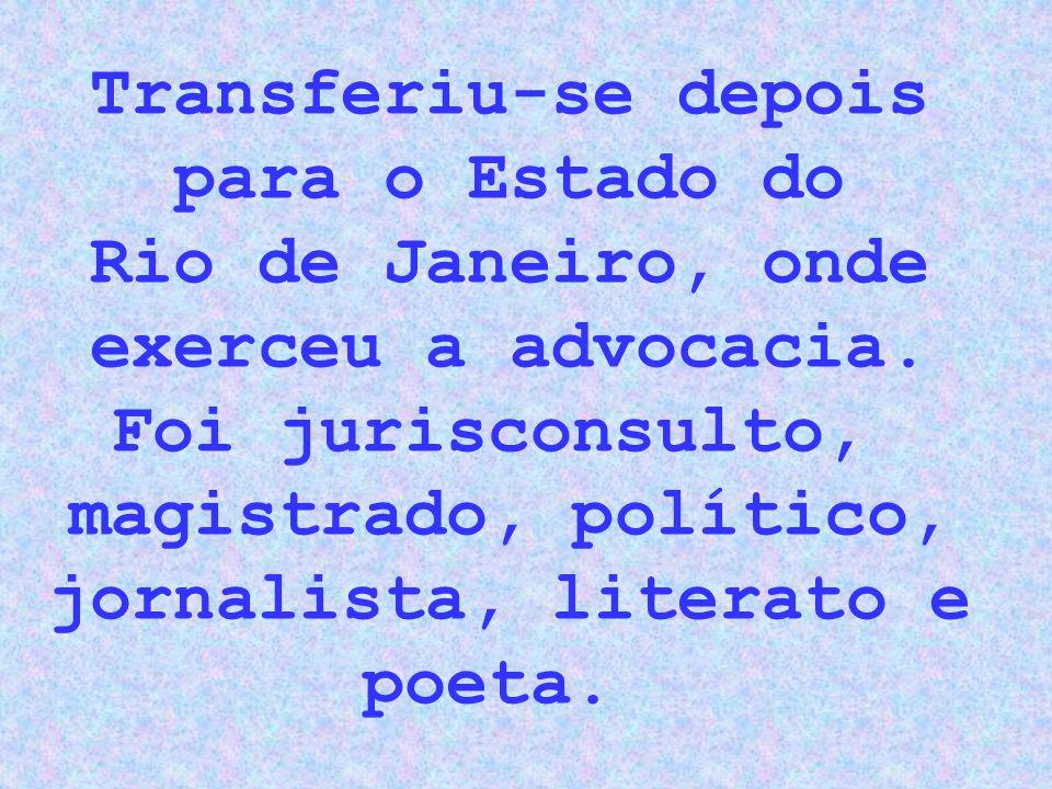Após a formatura em São Paulo, na Faculdade de Direito do Largo de São Francisco, em 1859, regressou ao seu Estado de origem, atuando no Ministério Público durante três anos.