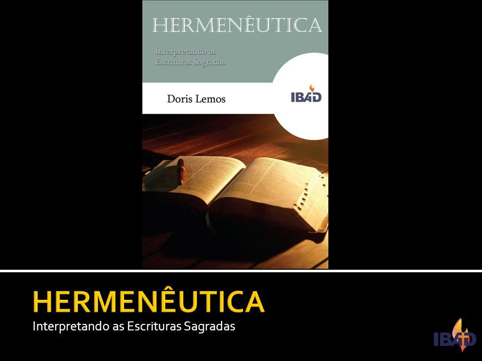 IBAD – PINDAMONHANGABA/SP  Este livro apresentará um estudo da Hermenêutica, que se define como a arte de interpretar e explicar textos.