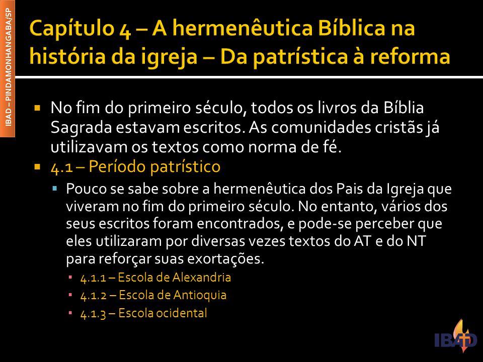 IBAD – PINDAMONHANGABA/SP  No fim do primeiro século, todos os livros da Bíblia Sagrada estavam escritos. As comunidades cristãs já utilizavam os tex
