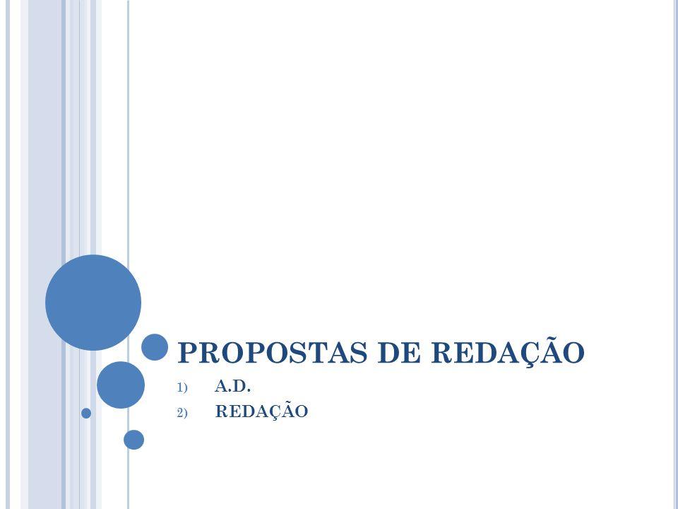 PROPOSTAS DE REDAÇÃO 1) A.D. 2) REDAÇÃO