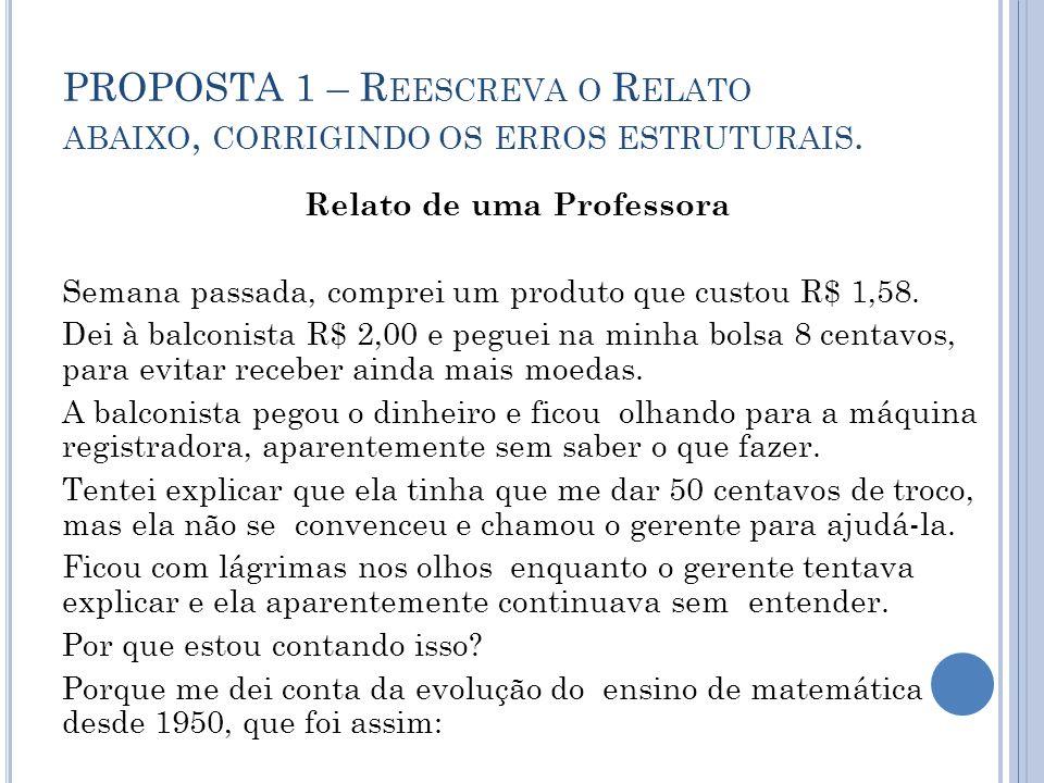 PROPOSTA 1 – R EESCREVA O R ELATO ABAIXO, CORRIGINDO OS ERROS ESTRUTURAIS.