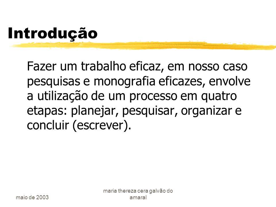 maio de 2003 maria thereza cera galvão do amaral Planejar zO que seria .