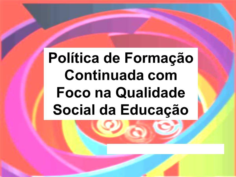 Política de Formação Continuada com Foco na Qualidade Social da Educação