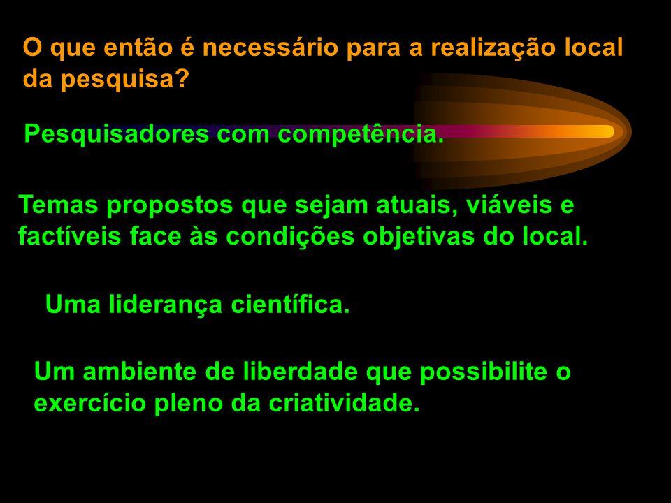 É possível fazer Ciência de qualidade no Terceiro Mundo? É possível fazer Ciência de qualidade no Brasil? É possível fazer de qualidade no Nordeste? É