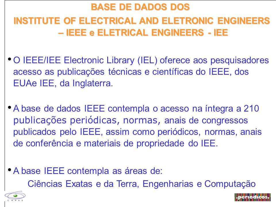 ACESSO À BASE DO IEEE NO PORTAL.PERIODICOS A partir do ano de 2004 o acesso à base IEEE passa a ser feito no Portal.periodicos, por reconhecimento IP dos computadores da Instituição participante.