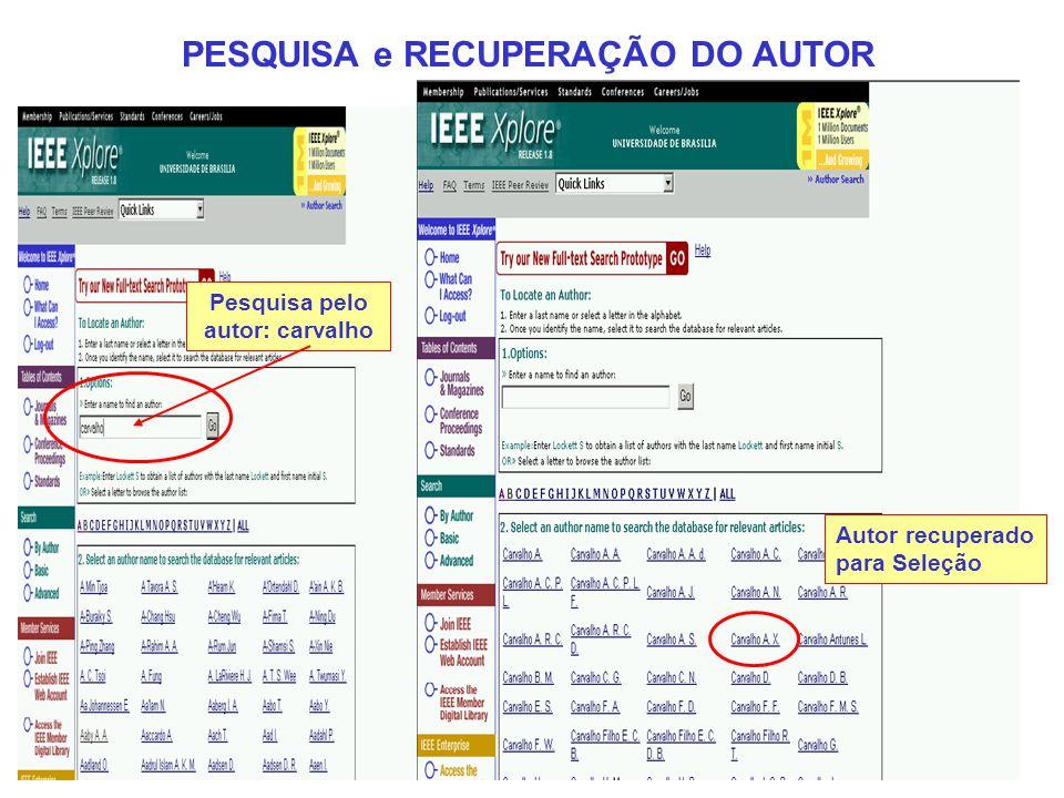 Autor recuperado para Seleção PESQUISA e RECUPERAÇÃO DO AUTOR Pesquisa pelo autor: carvalho
