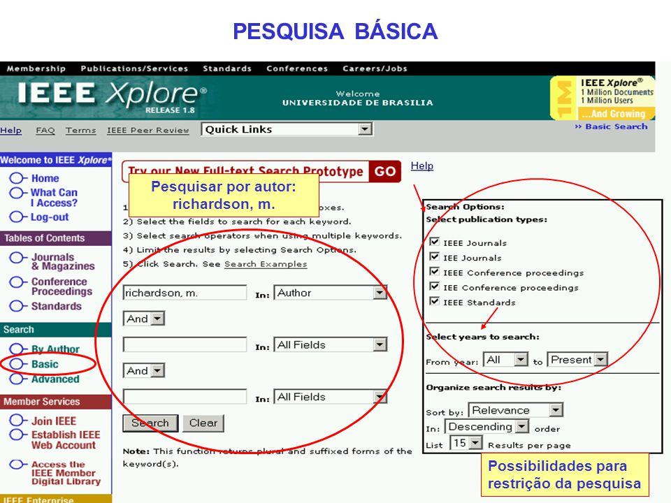 PESQUISA BÁSICA Possibilidades para restrição da pesquisa Pesquisar por autor: richardson, m.