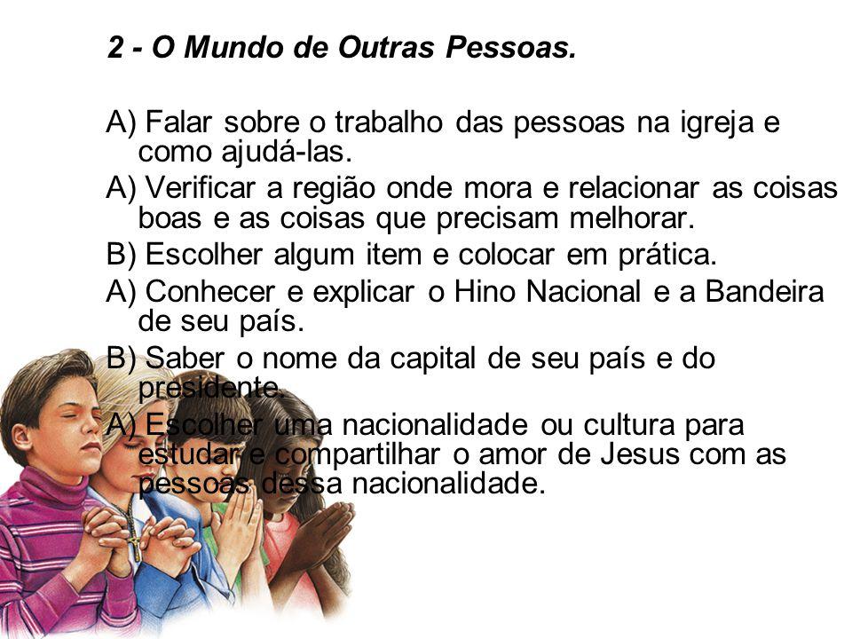 2 - O Mundo de Outras Pessoas.A) Falar sobre o trabalho das pessoas na igreja e como ajudá-las.