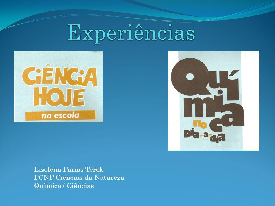 Liselena Farias Terek PCNP Ciências da Natureza Química / Ciências