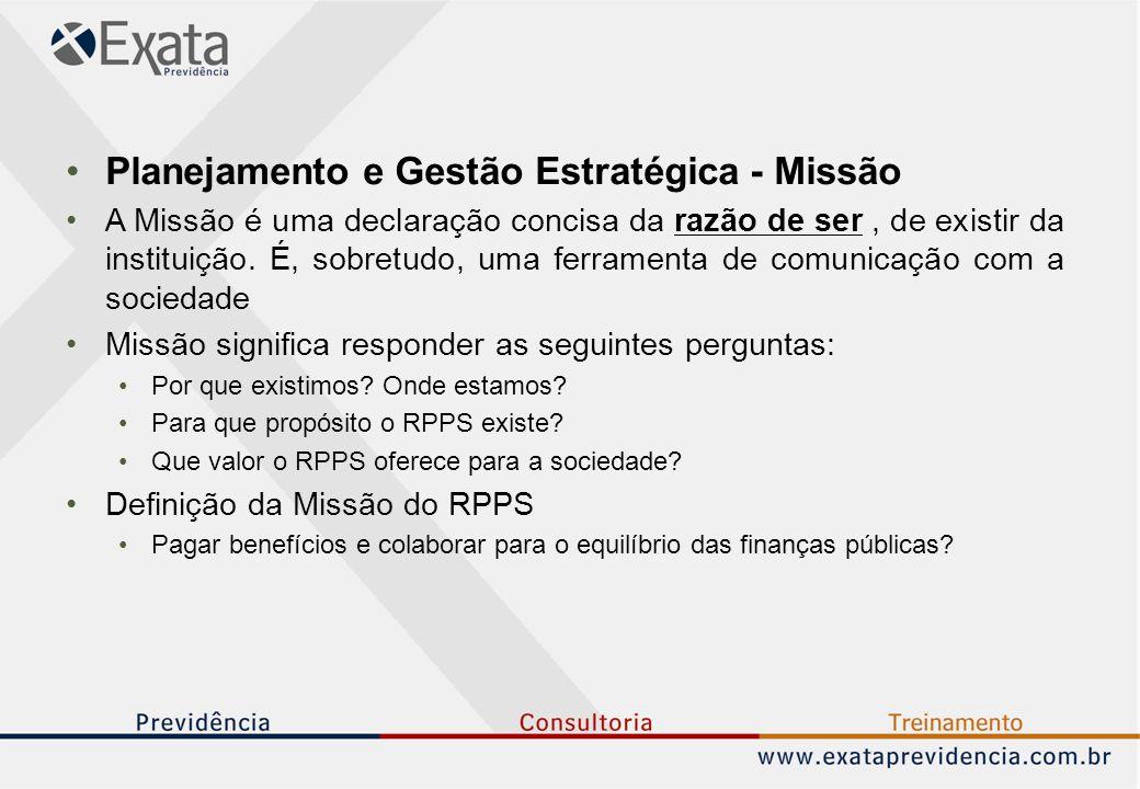 Planejamento e Gestão Estratégica - Missão A Missão é uma declaração concisa da razão de ser, de existir da instituição.