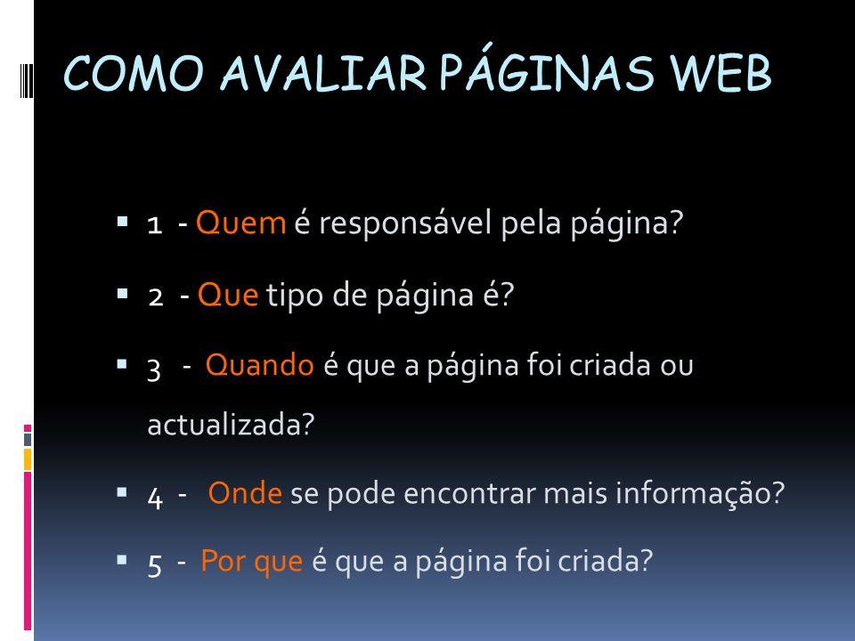 COMO AVALIAR PÁGINAS WEB  1 - Quem é responsável pela página.