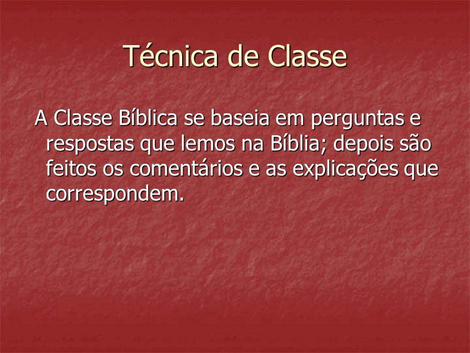 Técnica de Classe A Classe Bíblica se baseia em perguntas e respostas que lemos na Bíblia; depois são feitos os comentários e as explicações que corre