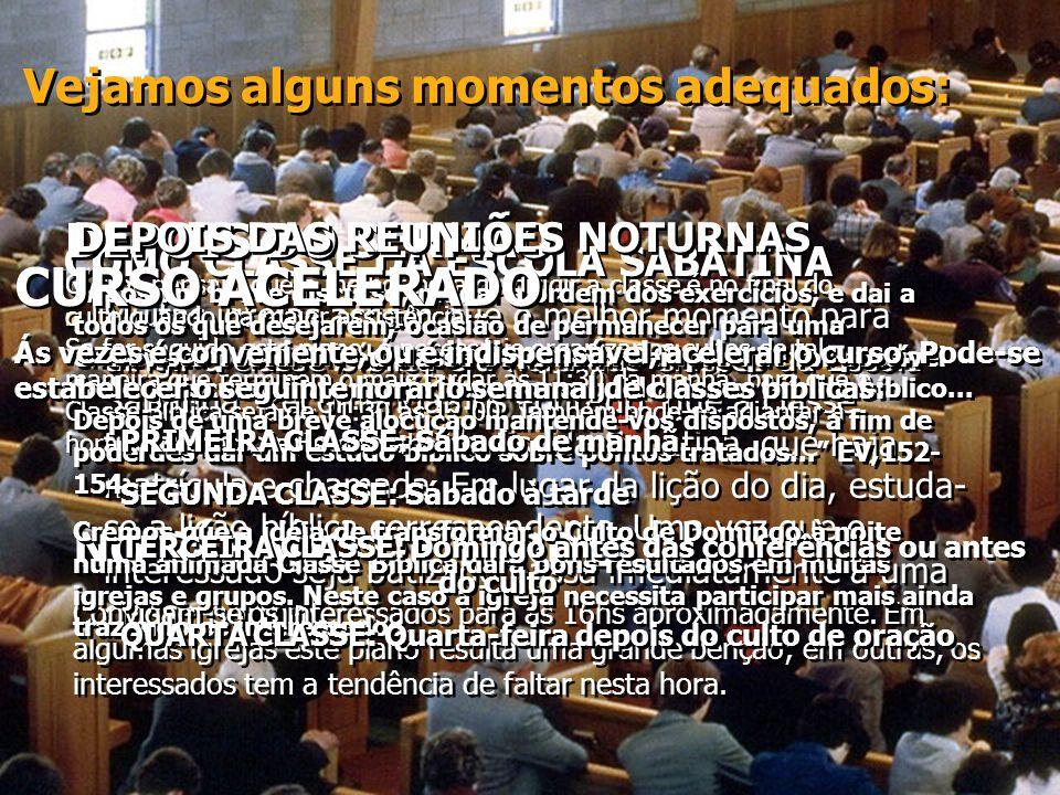 A CLASSE BÍBLICA EM UMA CAMPANHA GRANDE Em uma campanha grande, em geral são ditadas conferências em vários lugares.