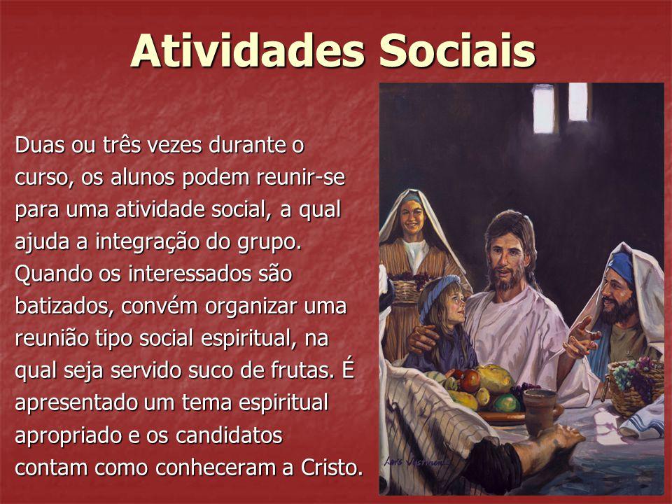Atividades Sociais Duas ou três vezes durante o curso, os alunos podem reunir-se para uma atividade social, a qual ajuda a integração do grupo. Quando
