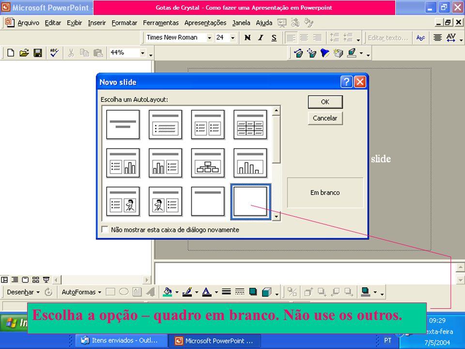 Insira vários slides em branco para trabalhar...