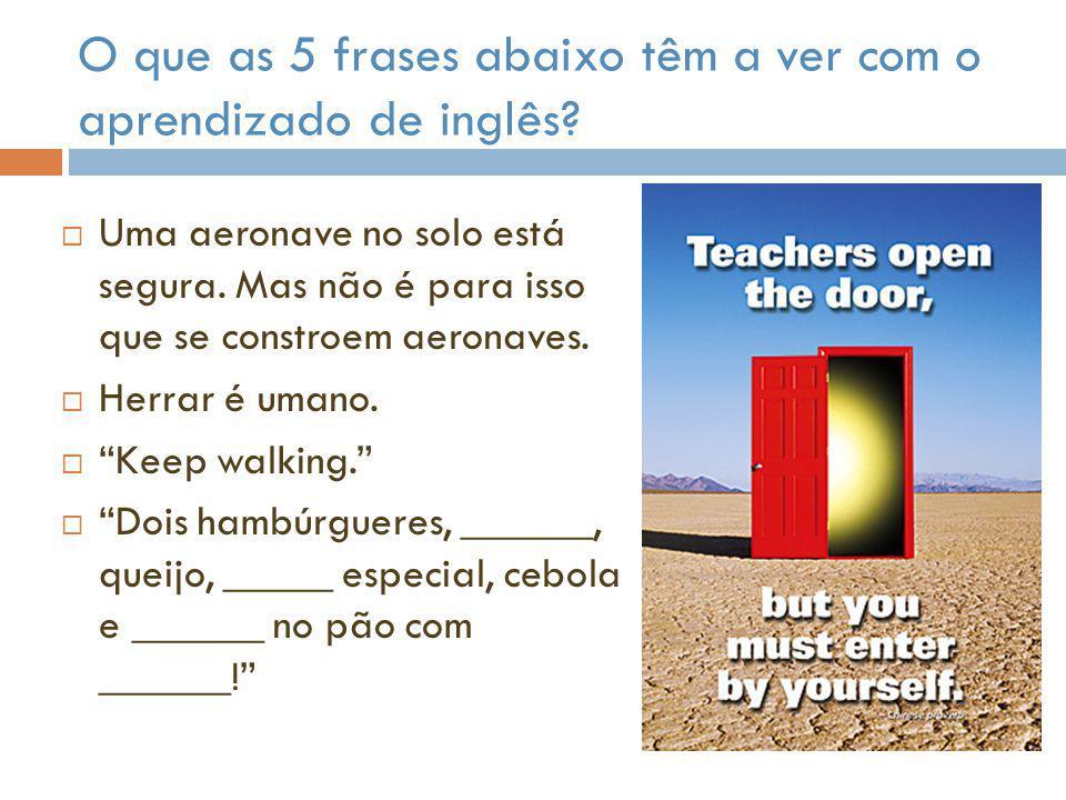 O professor abre a porta, mas você deverá entrar sozinho.