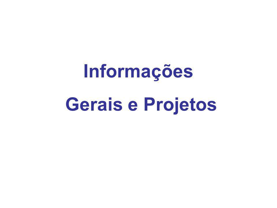 Informações Gerais e Projetos