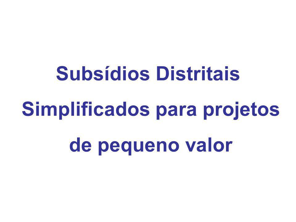 Subsídios Distritais Simplificados para projetos de pequeno valor