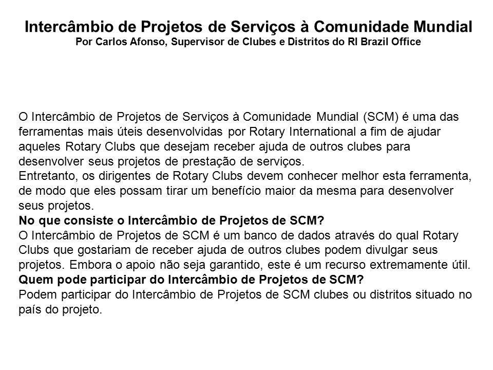 Intercâmbio de Projetos de Serviços à Comunidade Mundial Por Carlos Afonso, Supervisor de Clubes e Distritos do RI Brazil Office O Intercâmbio de Proj