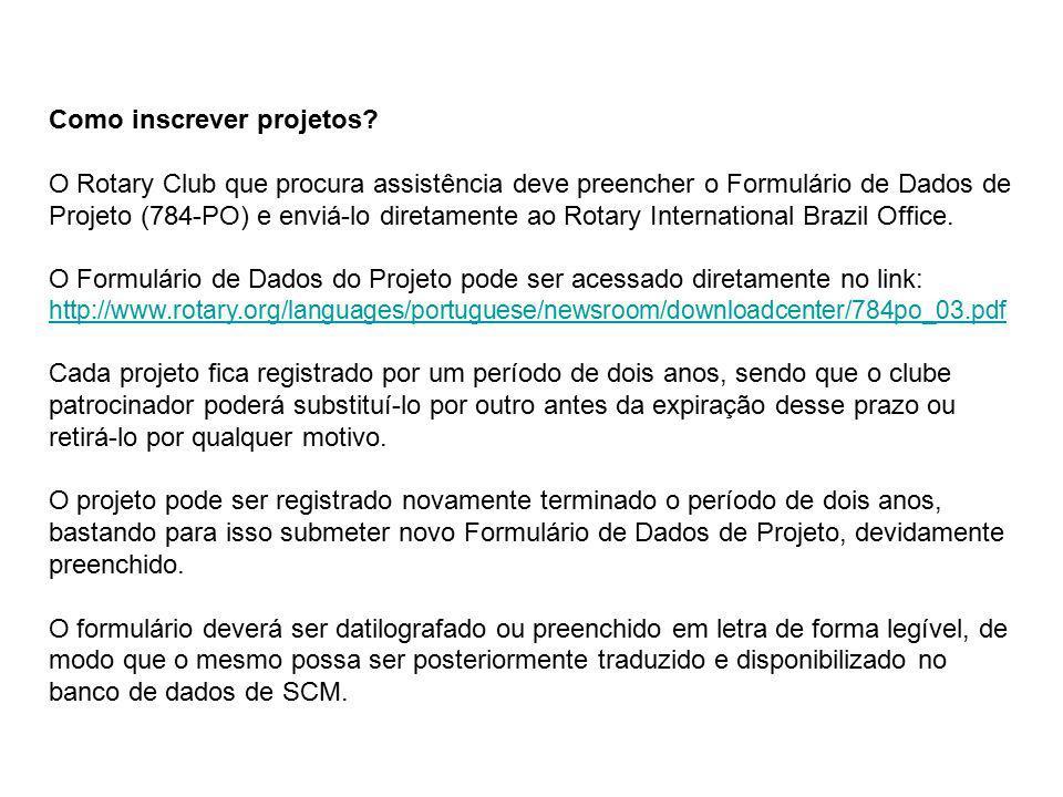 Como inscrever projetos? O Rotary Club que procura assistência deve preencher o Formulário de Dados de Projeto (784-PO) e enviá-lo diretamente ao Rota