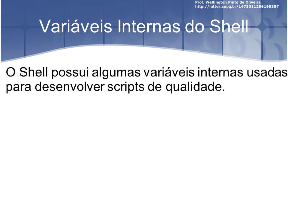 Variáveis Internas do Shell