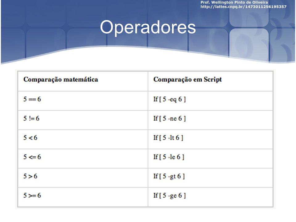 Exemplos #!/bin/bash expr 1 + 3 expr 2 – 1 expr 10 / 2 expr 20 % 3 expr 10 \* 3 echo `expr 6 + 3`