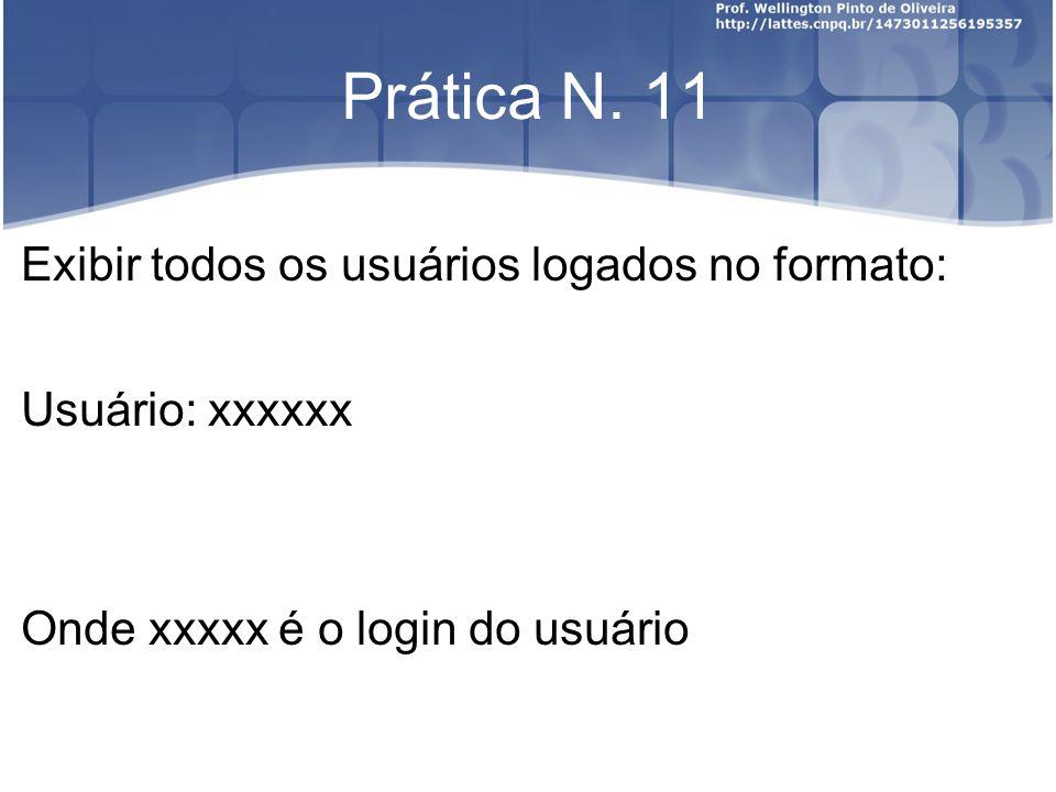 Prática N. 12 Listar os grupos dos usuários, no formato: Usuário xxxxx percente aos grupos: -yyyyy