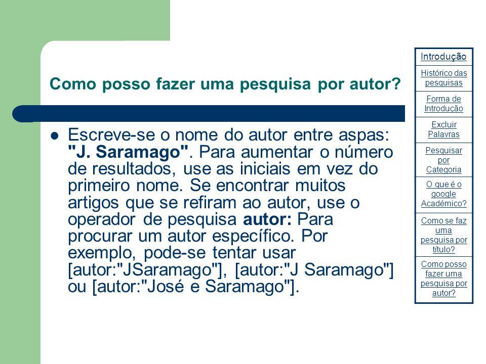 Como posso fazer uma pesquisa por autor? Escreve-se o nome do autor entre aspas: