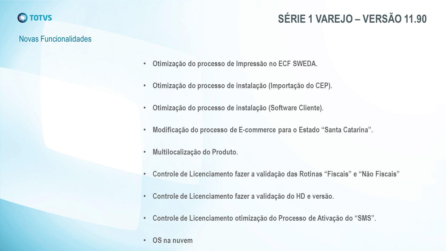 SÉRIE 1 VAREJO – VERSÃO 11.90 Modificação do processo de E-commerce para o Estado Santa Catarina .