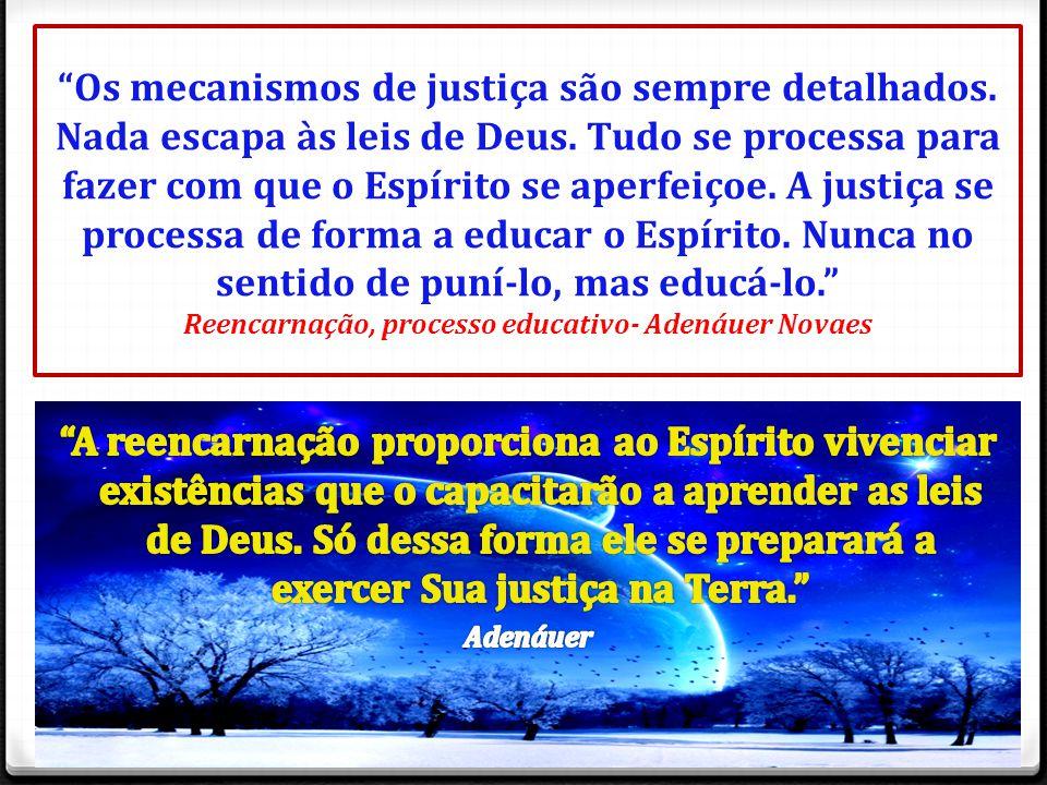 """""""Os mecanismos de justiça são sempre detalhados. Nada escapa às leis de Deus. Tudo se processa para fazer com que o Espírito se aperfeiçoe. A justiça"""