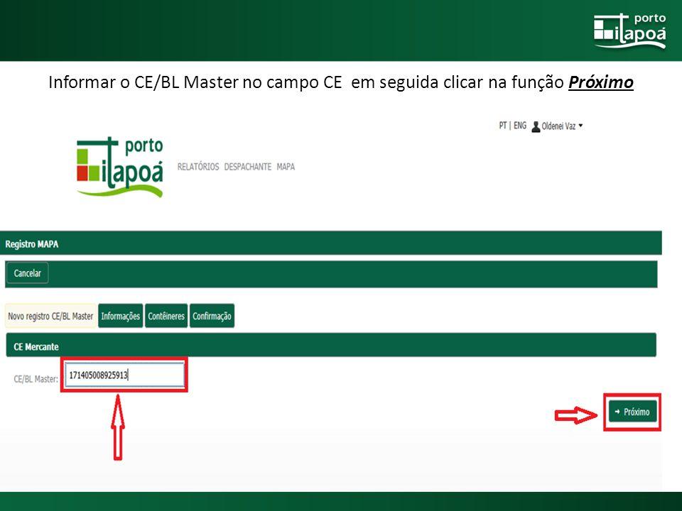 Informar o CE/BL Master no campo CE em seguida clicar na função Próximo