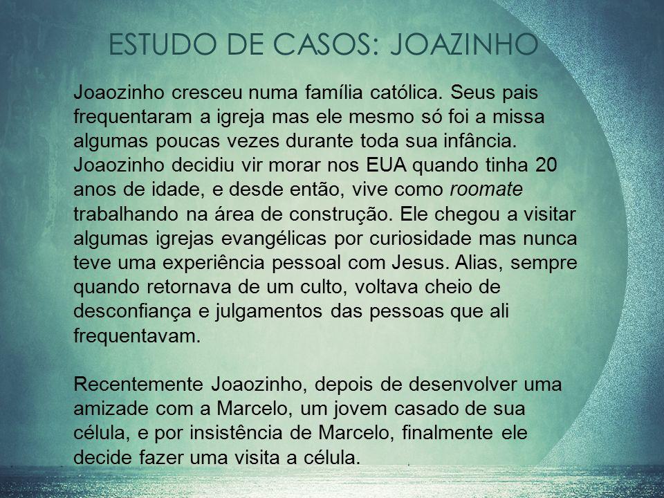 Joaozinho cresceu numa família católica.