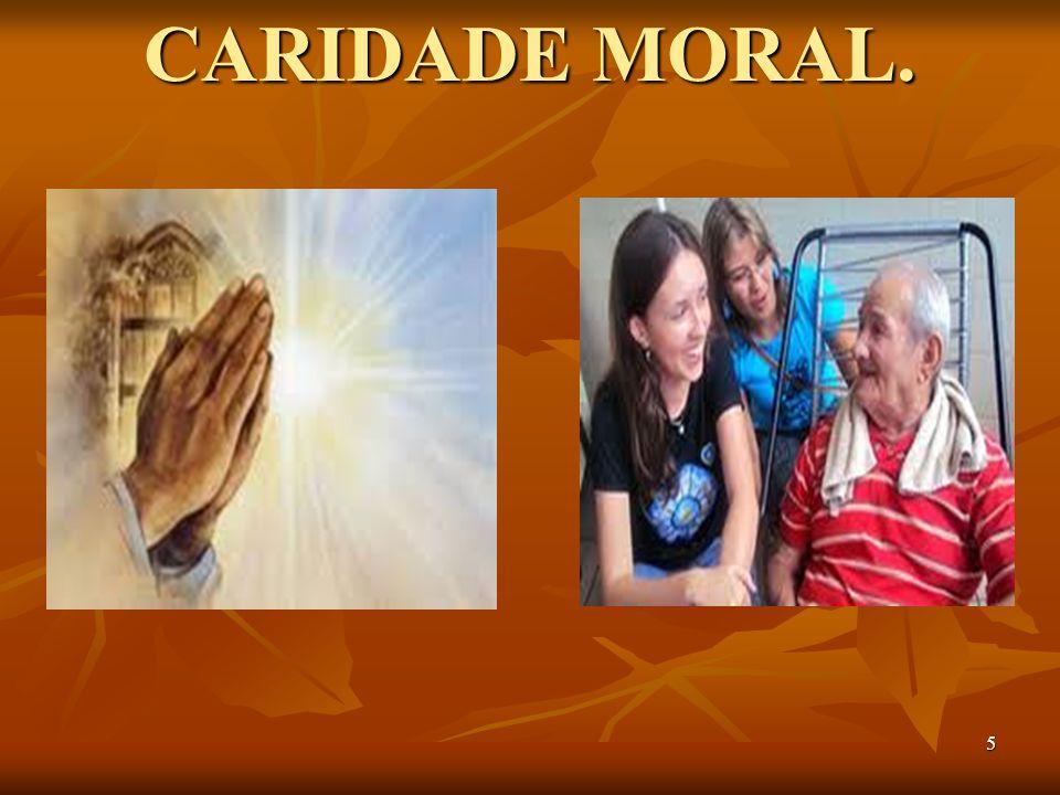 5 CARIDADE MORAL.