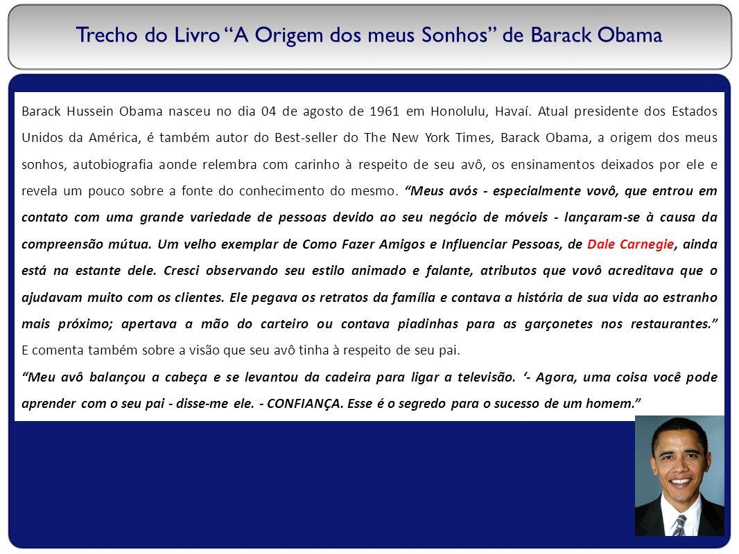 """Trecho do Livro """"A Origem dos meus Sonhos"""" de Barack Obama Barack Hussein Obama nasceu no dia 04 de agosto de 1961 em Honolulu, Havaí. Atual president"""