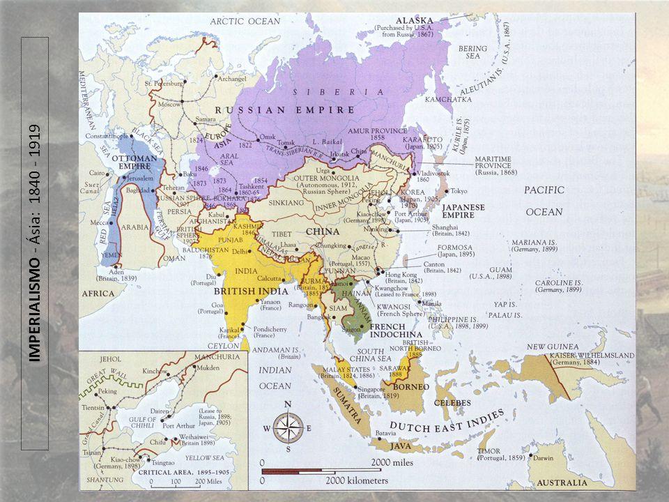 IMPERIALISMO - Ásia: 1840 - 1919