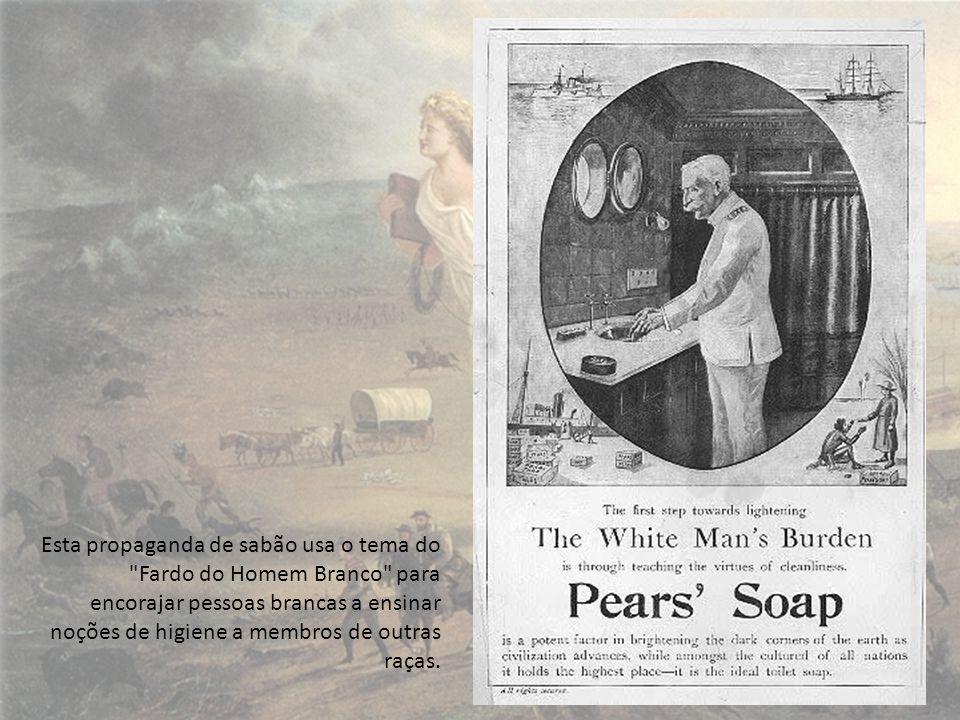 Esta propaganda de sabão usa o tema do Fardo do Homem Branco para encorajar pessoas brancas a ensinar noções de higiene a membros de outras raças.