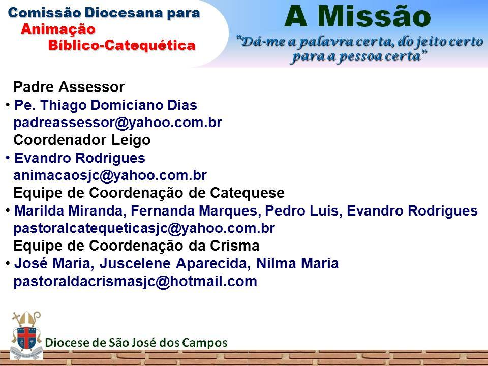 Comissão Diocesana para Comissão Diocesana para Animação Animação Bíblico-Catequética Bíblico-Catequética Padre Assessor Pe. Thiago Domiciano Dias pad