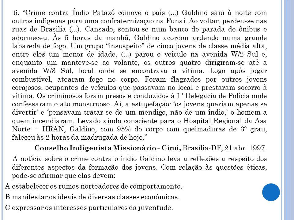 """6. """"Crime contra Índio Pataxó comove o país (...) Galdino saiu à noite com outros indígenas para uma confraternização na Funai. Ao voltar, perdeu-se n"""