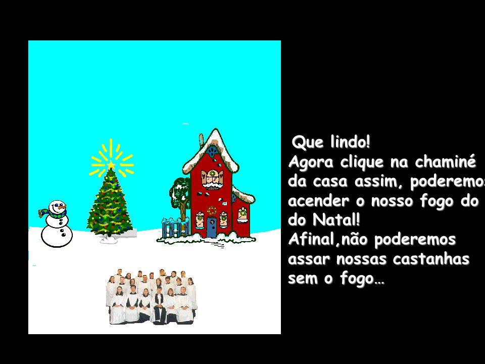 Aí está o espírito do Natal ! Agora clique na árvore para que as luzes do Natal brilhem…