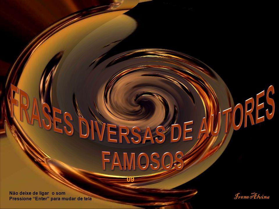 O fim da arte inferior é agradar, o fim da arte média é elevar, o fim da arte superior é libertar Fernando Pessoa www.revivendoanatureza.com