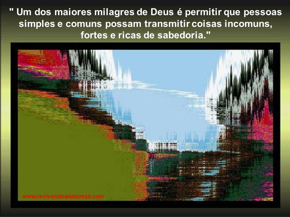 A primeira condição para se realizar alguma coisa é não querer fazer tudo ao mesmo tempo Tristão de Ataíde www.revivendoanatureza.com