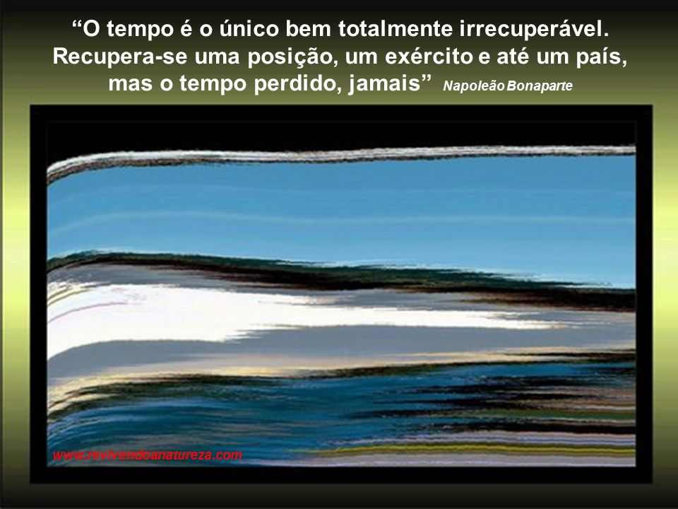 Aprendi com a primavera; a deixar-me cortar e voltar sempre inteira Cecília Meireles www.revivendoanatureza.com