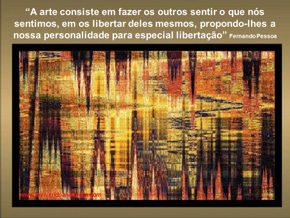 """""""Os espelhos são usados para ver o rosto; a arte para ver a alma """" George Bernard Shaw www.revivendoanatureza.com"""