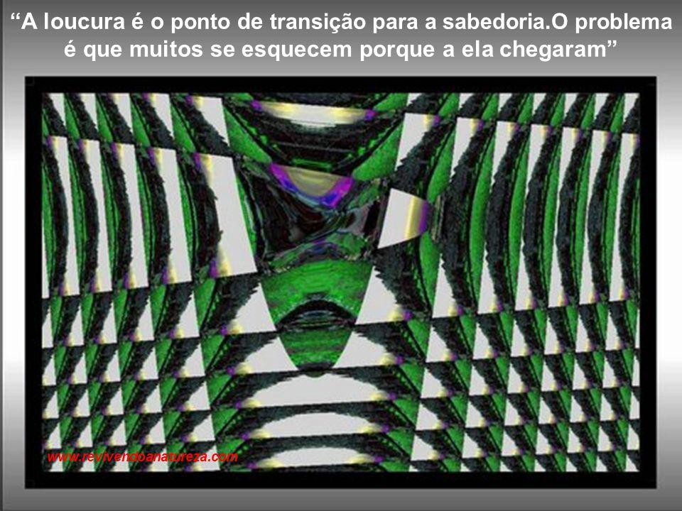 """""""Cada um de nós pára o tempo em busca do segredo da vida. O segredo da vida está na arte"""" Oscar Wilde www.revivendoanatureza.com"""