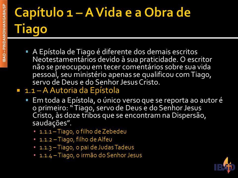 IBAD – PINDAMONHANGABA/SP  A Epístola de Tiago é diferente dos demais escritos Neotestamentários devido à sua praticidade. O escritor não se preocupo