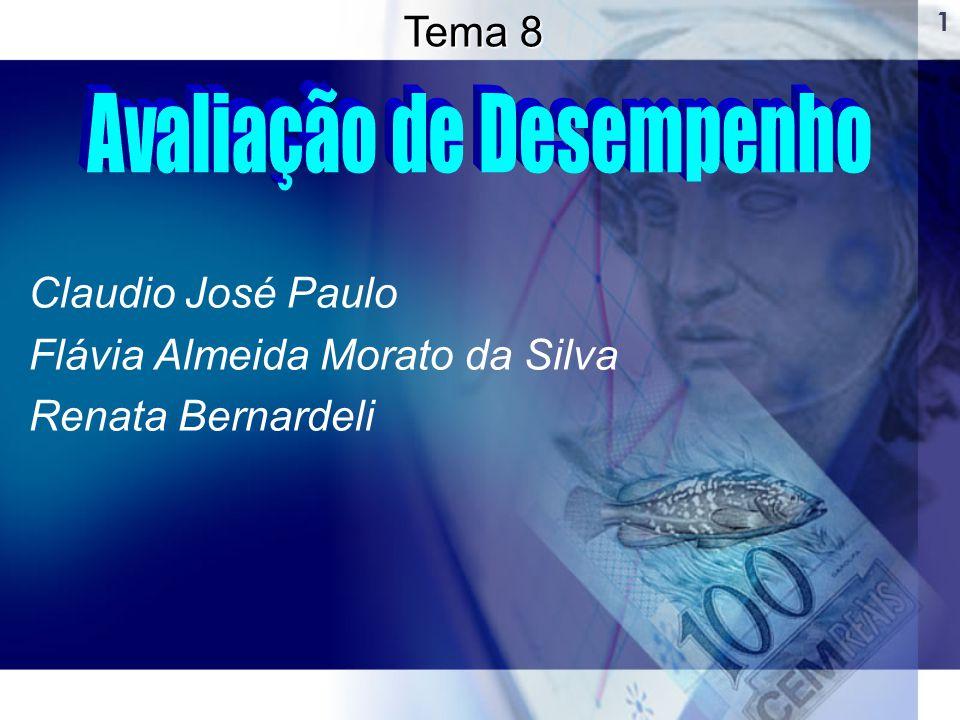 1 Claudio José Paulo Flávia Almeida Morato da Silva Renata Bernardeli Tema 8