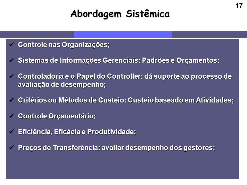 17 Abordagem Sistêmica Controle nas Organizações; Controle nas Organizações; Sistemas de Informações Gerenciais: Padrões e Orçamentos; Sistemas de Inf