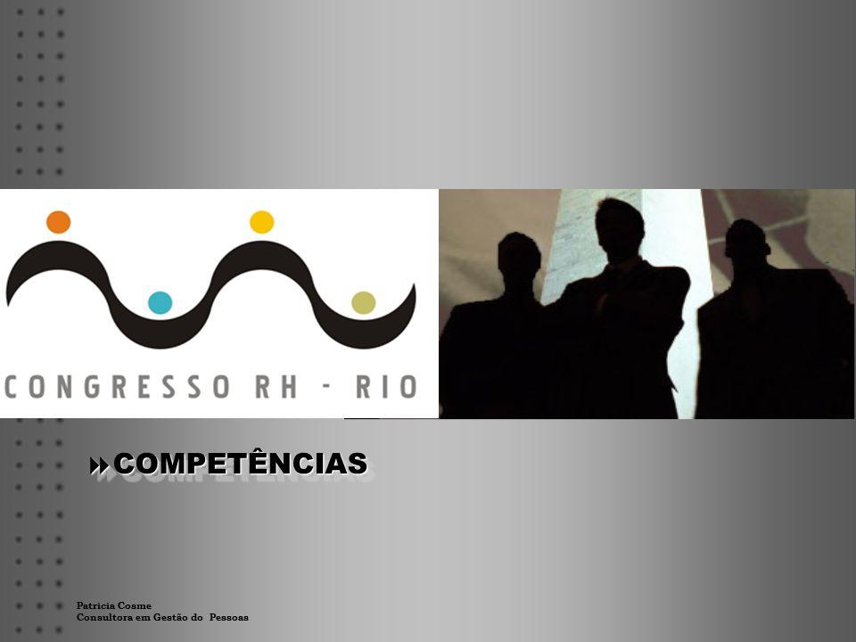 Patricia Cosme Consultora em Gestão do Pessoas  COMPETÊNCIAS