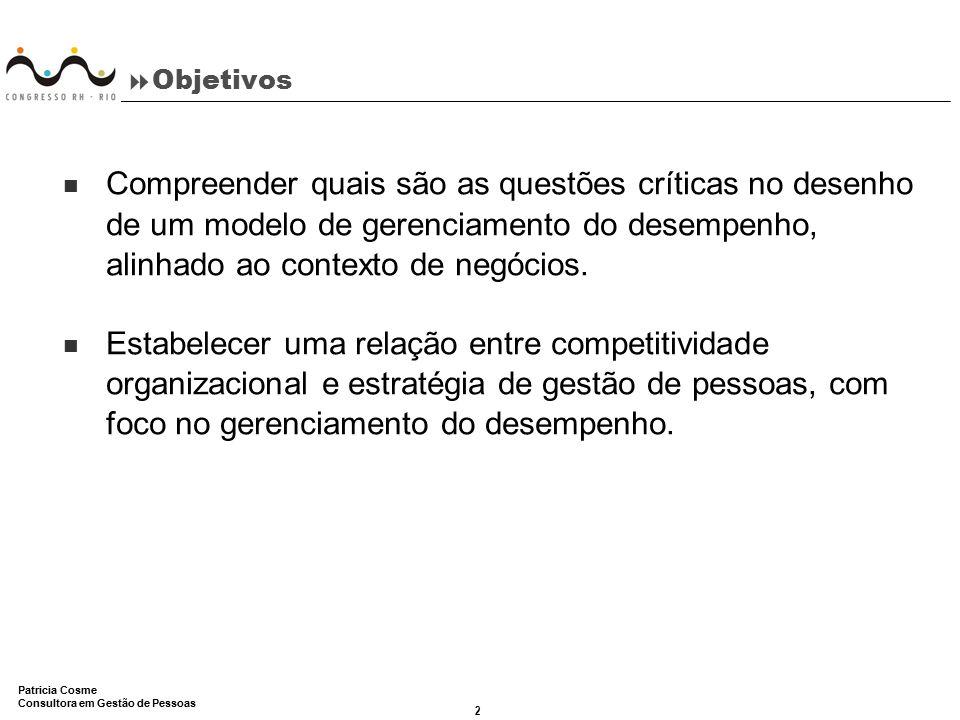 2 Patricia Cosme Consultora em Gestão de Pessoas  Objetivos Compreender quais são as questões críticas no desenho de um modelo de gerenciamento do de