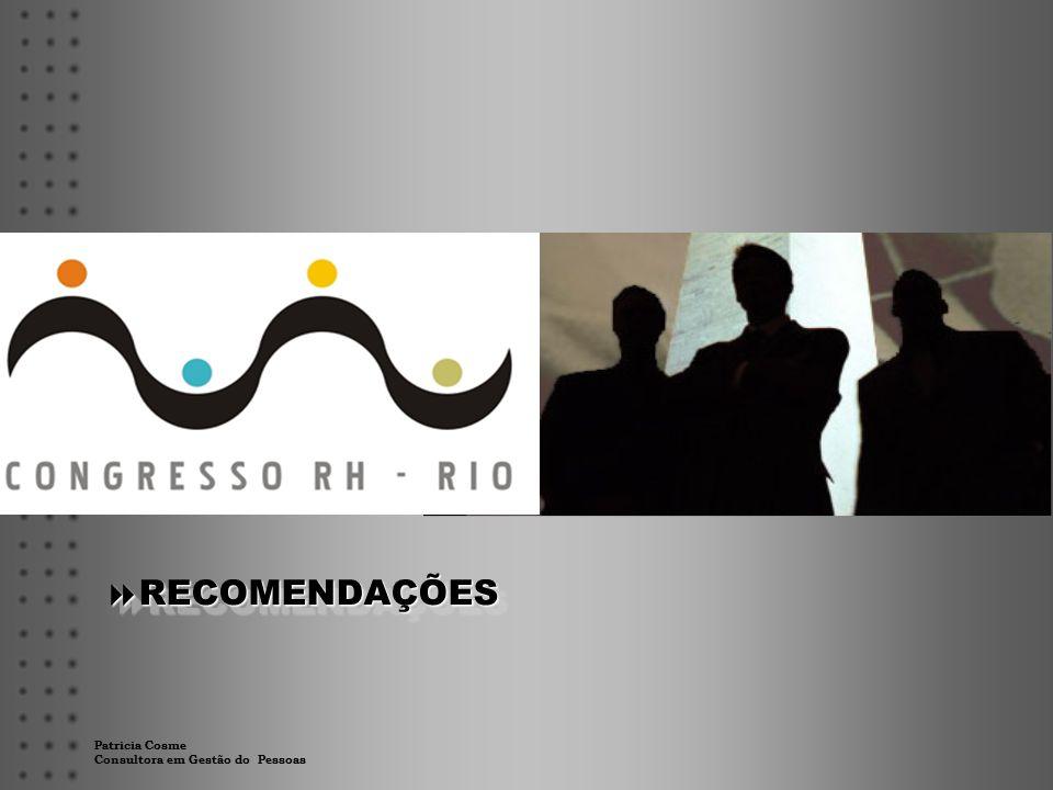Patricia Cosme Consultora em Gestão do Pessoas  RECOMENDAÇÕES